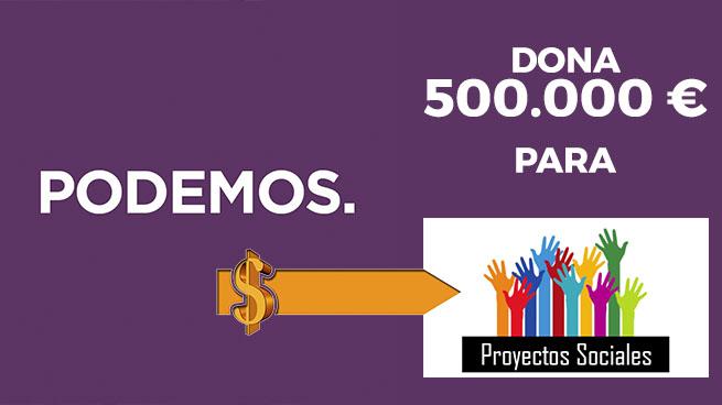 Podemos dona medio millón de euros para proyectos sociales.