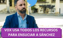 Campaña del mal: Vox utiliza todos los recursos para ensuciar a Sánchez