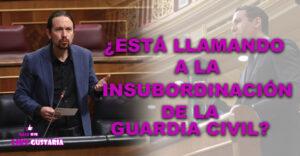 """Iglesias señala al PP de incitar la """"insubordinación"""" de la Guardia Civil"""