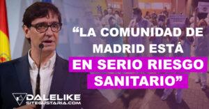 Un serio riesgo para la ciudadanía son las medidas del Gobierno de Madrid según Ministro de Sanidad