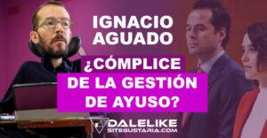 Echenique asegura que Ignacio Aguado es cómplice directo en la gestión de Ayuso