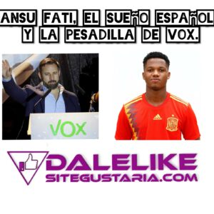 Ansu Fati, el sueño español y la pesadilla de Vox.