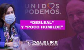 """Podemos carga contra Ministra de Defensa por calificar a Iglesias de """"desleal"""" y """"poco humilde"""""""