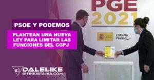 PSOE y Podemos proponen Ley para limitar competencias del CGPJ en el 2021
