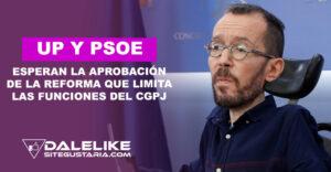 Para enero esperan UP y PSOE aprobación de reforma que limita las funciones del CGPJ