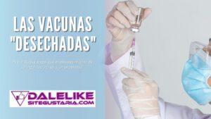 """Las vacunas """"desechadas"""" en España"""