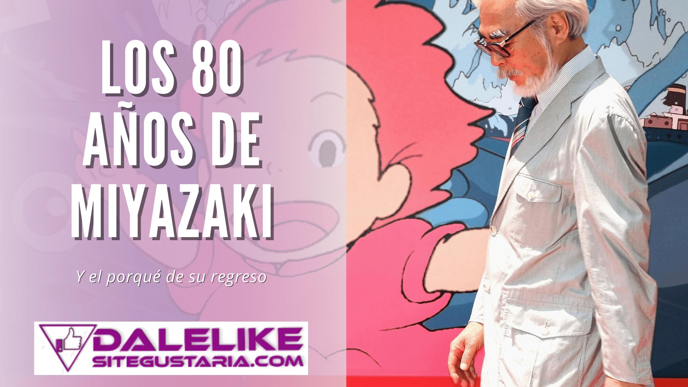 Los 80 años de Hayao Miyazaki y el porqué de su regreso